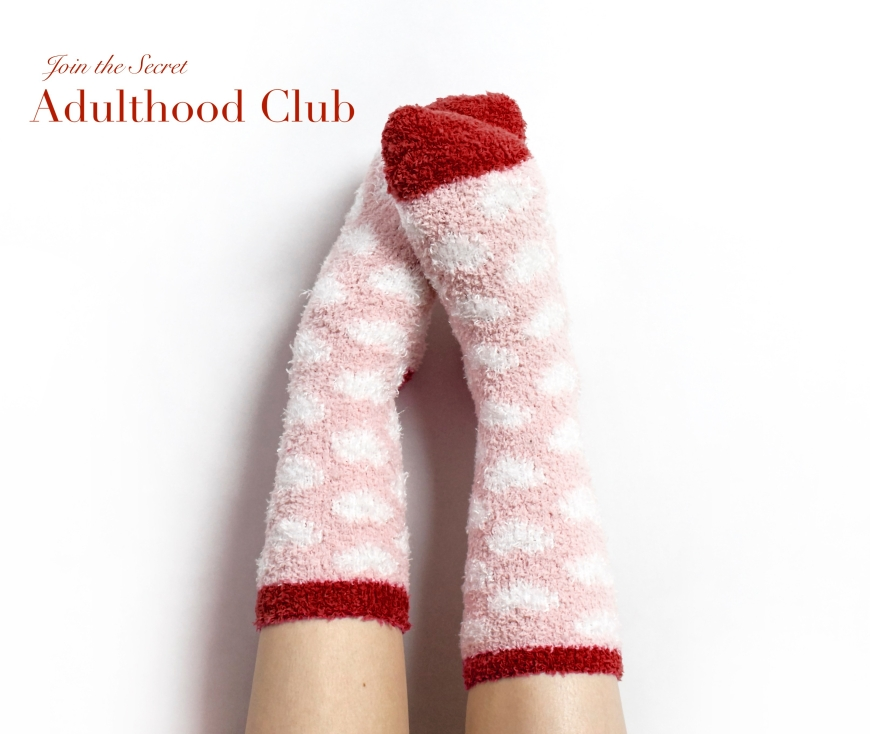 Overcome Your Insecurities About Growing Up and Join the Secret Adulthood Club