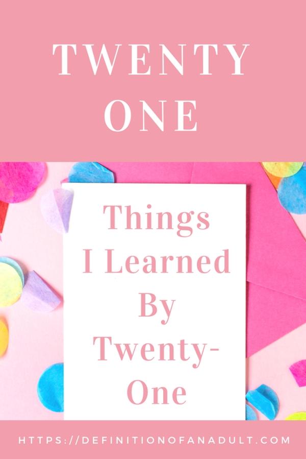 Twenty-One Things I Learned by Twenty-One
