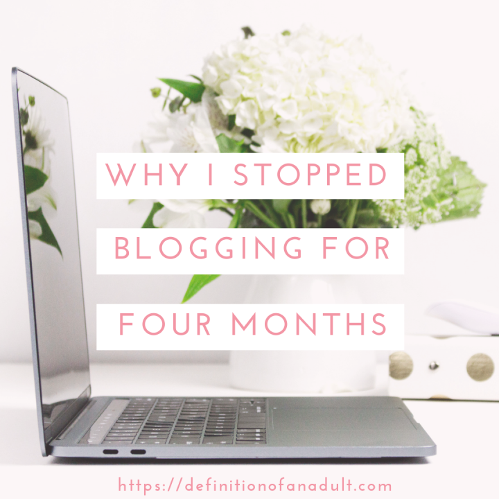 Why I Stopped Blogging for FourMonths